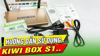 Android TV Box Kiwibox S1 hướng dẫn sửa dụng _ Kiwibox S1
