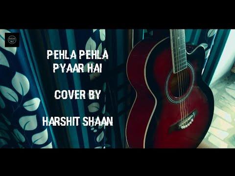 pehla-pehla-pyaar-hai-cover-by-harshit-shaan-||-kabir-singh-||-harshit-shaan-music