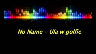 No name - Ula w golfie [ disco polo 2012 ]