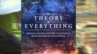 The Theory of Everything - Epilogue - Soundtrack OST - By Johann Johannsson Official