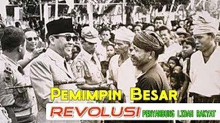Bung Karno Pemimpin Besar Revolusi & Penyambung Lidah Rakyat