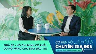 Hồ Chí Minh có phải cơ hội Vàng cho nhà đầu tư? | Có hẹn với Chuyên Gia BĐS #18