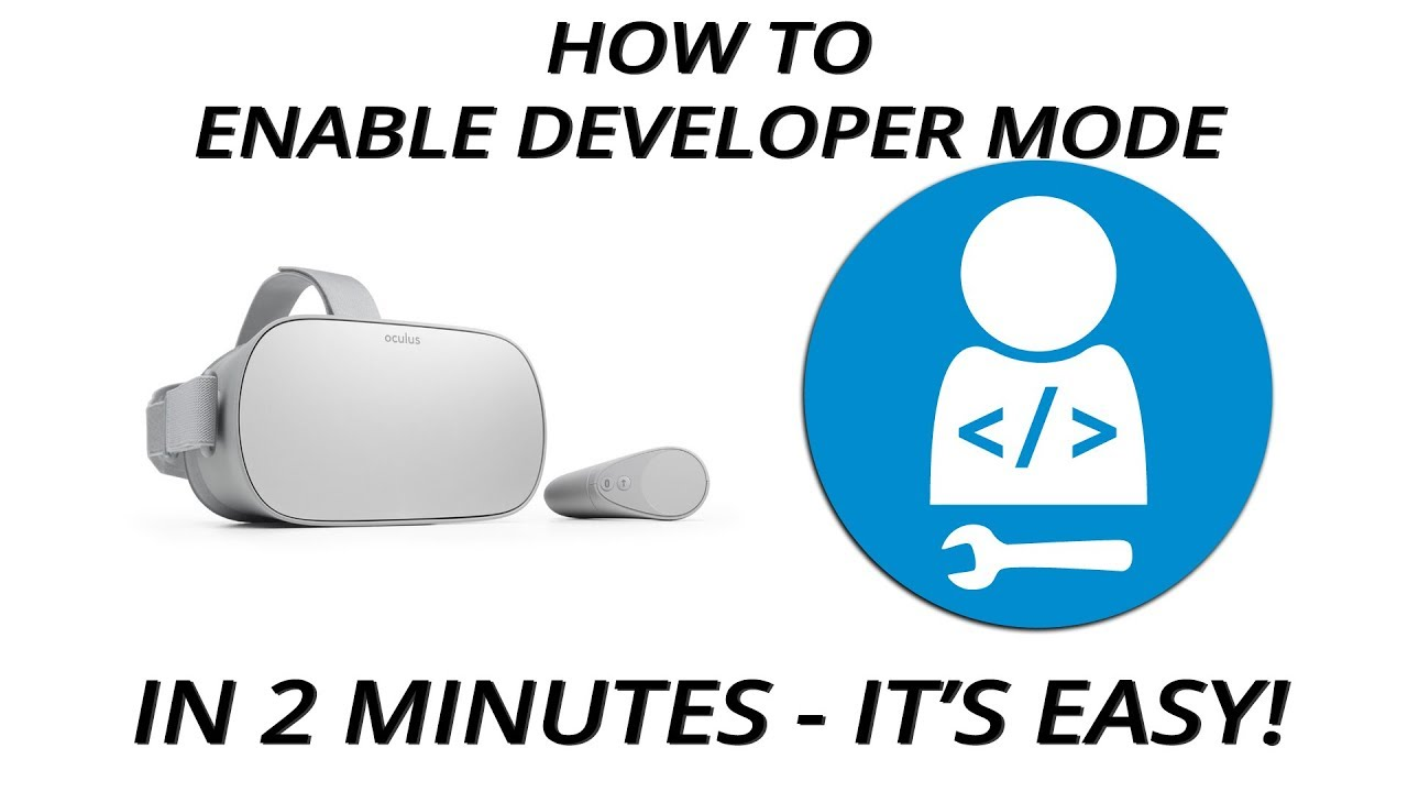 How to enable developer mode on Oculus GO in 2 minutes