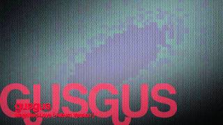 Gus Gus - Magnified Love ( Album Version )