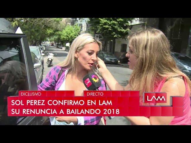Sol Pérez confirmó en vivo que renunció al Bailando tras el escándalo y la pelea con el BAR