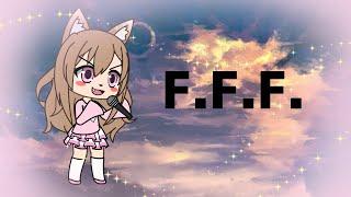 F.F.F |Gacha Life Music Vifeo| bebe Rexha ft G-Eazy (Clean)