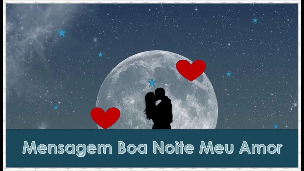 Boa Noite Amor: Mensagem Romantica Boa Noite Meu Amor 😍😊