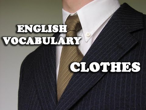 English Vocabulary Part 3 Clothes Clothing Related Words Youtube