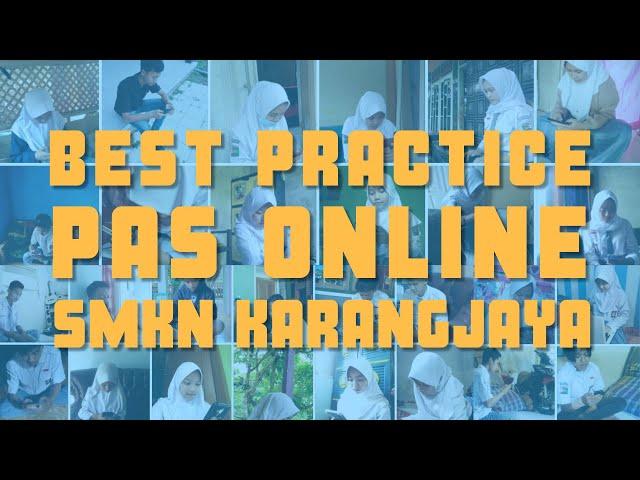 [Berbagi] Teknis Pelaksanaan Penilaian Akhir Semester Dalam Jaringan - PAS Online di SMKN Karangjaya