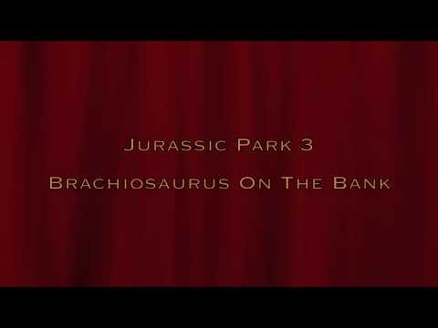 "Jurassic Park III Soundtrack ""Brachiosaurus On The Bank"""