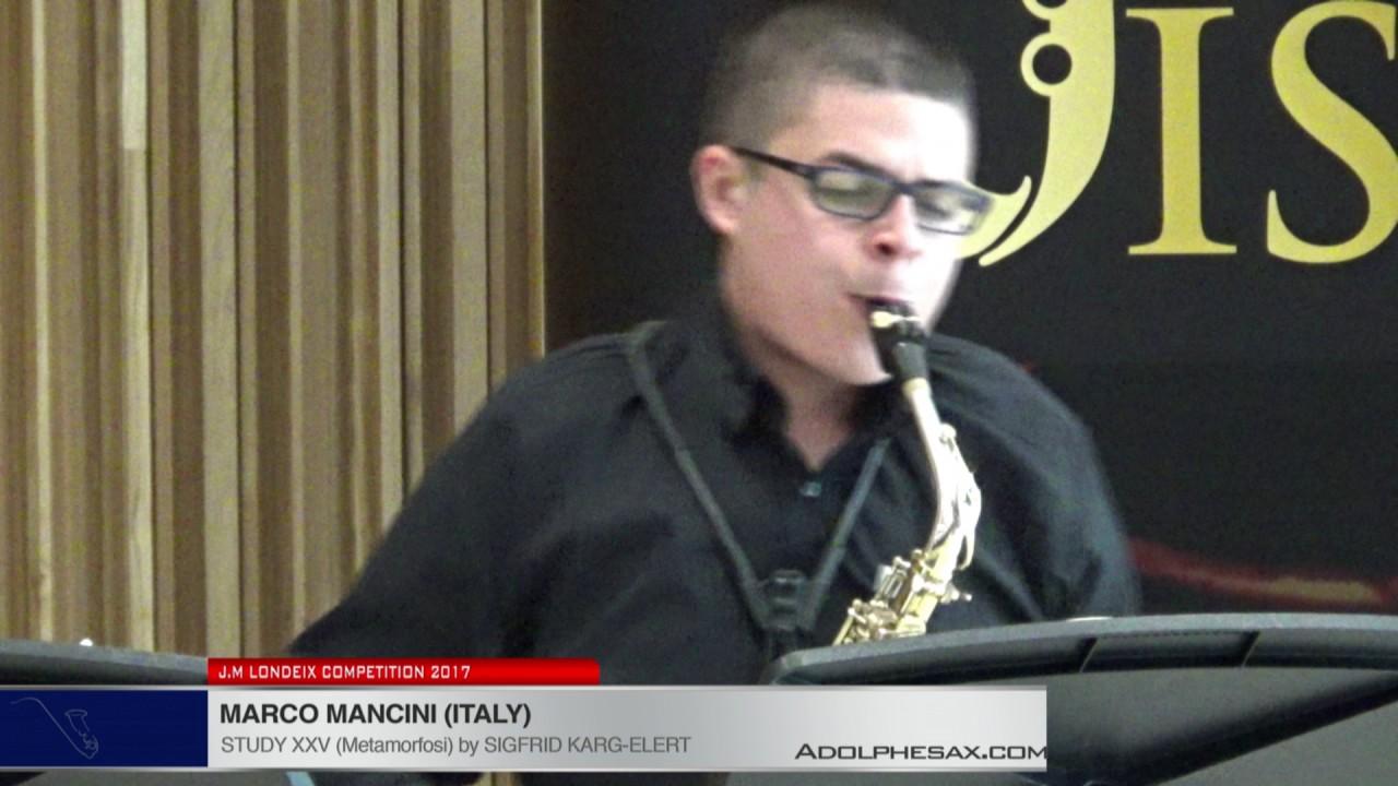 Londeix 2017 - Marco Mancini (Italy) - XXV Metamorfosi by Sigfrid Karg Elert