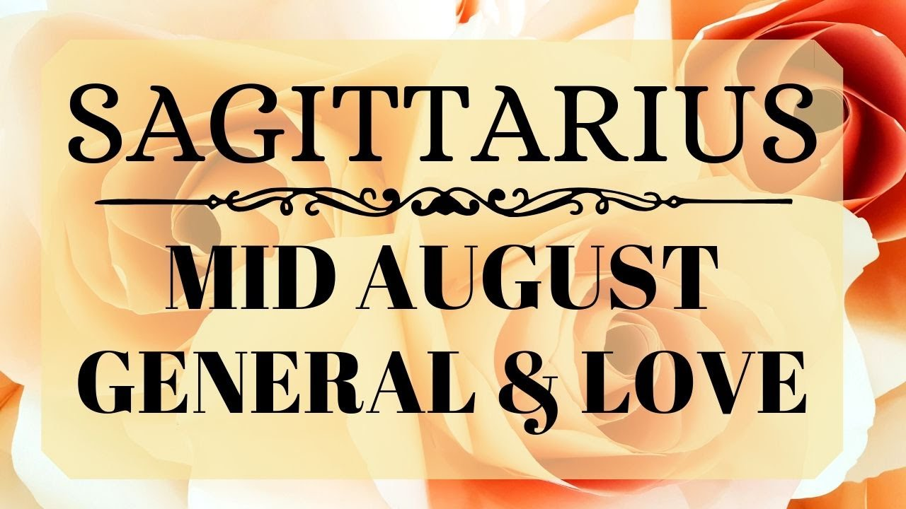SAGITTARIUS ♐️ MID AUGUST TAROT READING