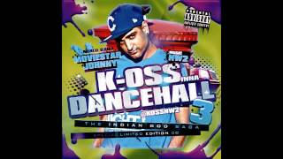 K-OSS - INDIAN GOD DANCEHALL MIXTAPE HOSTED BY MOVIESTAR JOHNNY (FREE LINK BELOW)