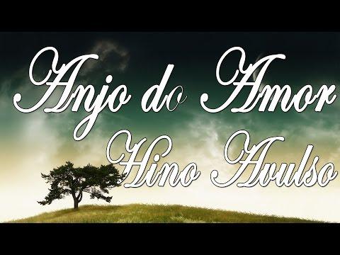 ANJO DO AMOR - HINO AVULSO - LETRA