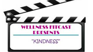 Wellness Fitcast: Kindness