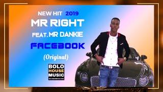 Mr Right - Facebook ft Mr Dankie (Original)