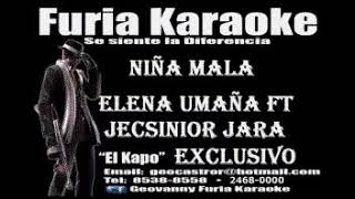 NIÑA MALA ELENA UMAÑA FT JECSINIOR KARAOKE DEMO FURIA KARAOKE