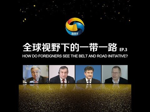 Episode 3: How do foreigners see the Belt and Road Initiative? | CCTV English
