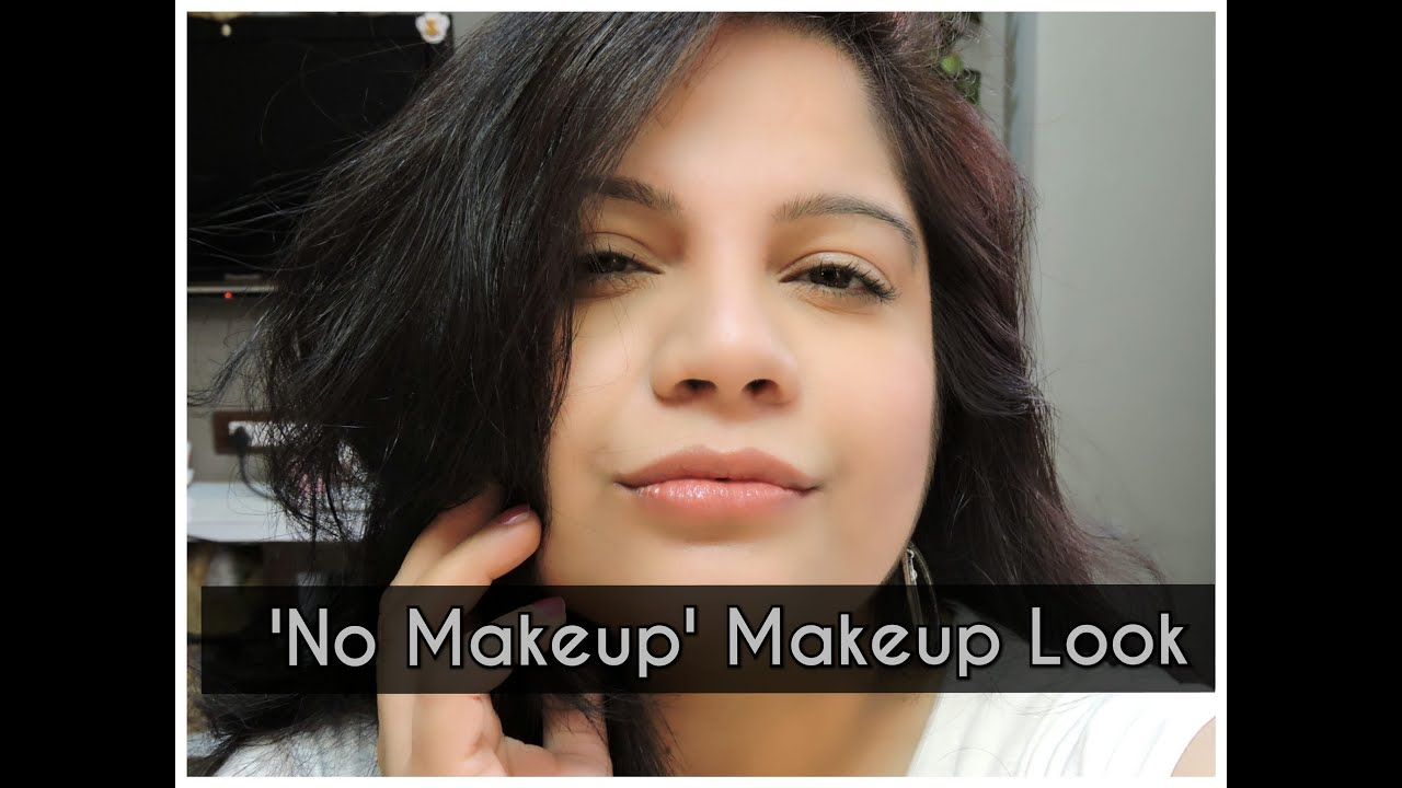 No Makeup Makeup Look for Indian Skin | Easy Indian Summer Makeup ...