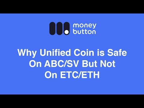 Why Unified Coin Is Safe On ABC/SV But Not On ETC/ETH
