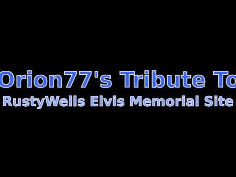 Orion77's - Tribute To RustyWells Elvis Memorial Site (2015)