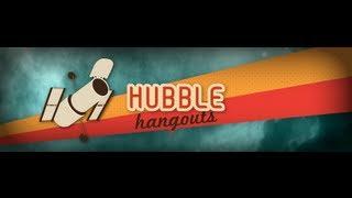 Hubble Hangout Trailer: Brilliant Blunders