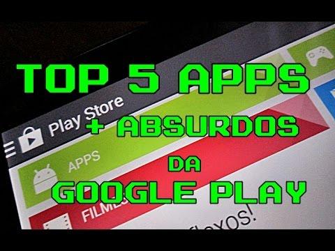 Top 5 Apps Mais Absurdos da Google Play