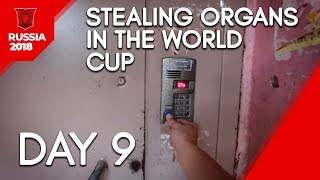 Stealing organs in the World Cup Day 9
