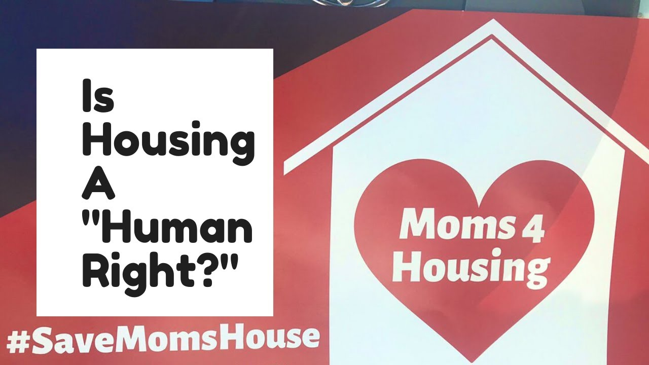 Is Housing A Human Right - Moms4Housing