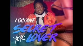 I-Octane - Secret Lover - February 2015 | @GazaPriiinceEnt