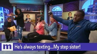 He's always texting...My step sister! | The Maury Show