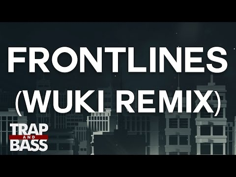 Zeds Dead x NGHTMRE - Frontlines ft. GG Magree (Wuki Remix)