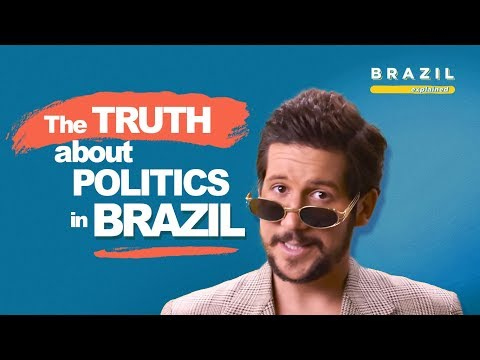 THE TRUTH ABOUT POLITICS IN BRAZIL | BRAZIL EXPLAINED