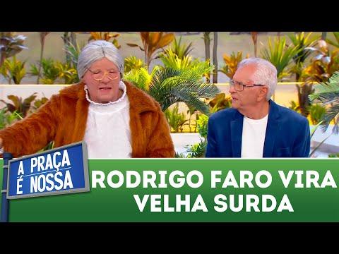 Rodrigo Faro vira Velha Surda | A Praça é Nossa (12/04/18)