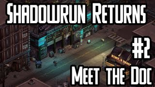 Shadowrun Returns #2 - Meet the Doc