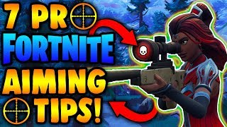 7 Aiming Tips - How to Aim in Fortnite Battle Royale 2018! (PS4, XBOX & PC)