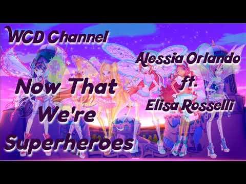 Alessia Orlando ft. Elisa Rosselli - Now That We're Superheroes