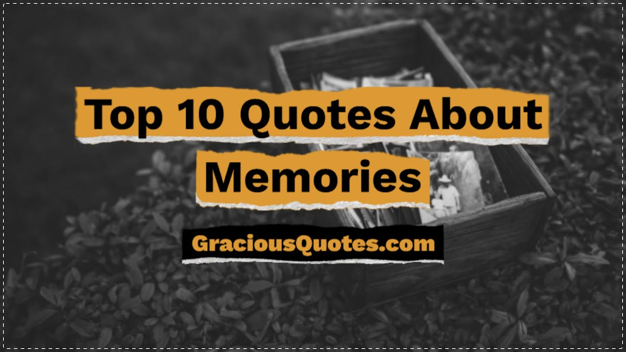 Top 53 Sweetest Quotes On Memories Emotional
