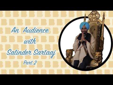 An Audience With   Interview with Satinder Sartaaj PART 2
