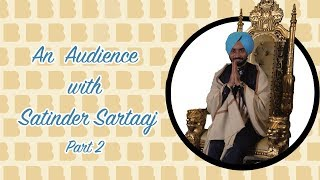 An Audience With | Interview with Satinder Sartaaj PART 2