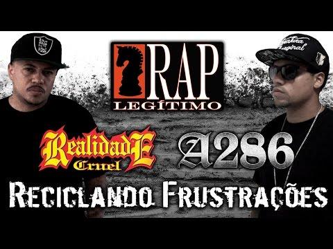 Realidade Cruel e Reinaldo A286 - Reciclando Frustrações (COM LETRA) streaming vf