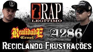 Realidade Cruel e Reinaldo A286 - Reciclando Frustrações (COM LETRA)