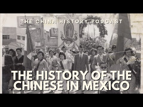 The History of the Chinese in Mexico - The China History Podcast, presented by Laszlo Montgomery