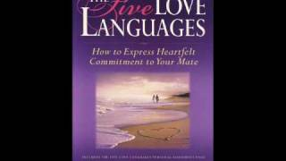 Five Love Languages - Gary Chapman - part 1 of 8