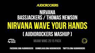 nirvana vs bassjackers thomas newson   nirvana wave your hands audiorockers mashup