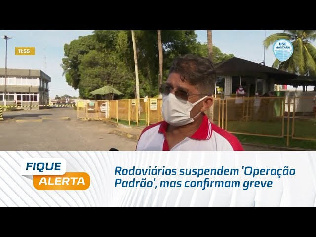 Rodoviários suspendem 'Operação Padrão', mas confirmam greve a partir de sexta-feira
