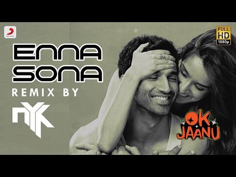 Enna Sona Remix  DJ NYK  Shraddha Kapoor  Aditya Roy Kapur  AR Rahman  Arijit Singh