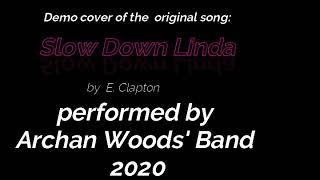 Slow Down Linda