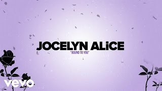 Jocelyn Alice - Bound To You (Lyric Video)