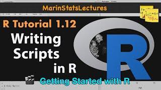 Writing Scripts in R | R Tutorial 1.12 | MarinStatsLectures
